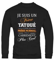 T-shirt - JE SUIS UN FRERE TATOUE.. T Shirt, Sweatshirts, Sweaters, Fashion, Gifts, Supreme T Shirt, Moda, Tee, Sweater