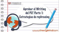 Aprobar el Writing del PET Parte 1: estrategias de #rephrasing #Cambridge #B1 #KeyWordTransformations #inglés