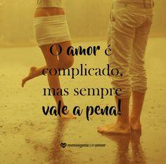 O amor é complicado, mas sempre vale a pena! #mensagenscomamor #amor #casais #relacionamentos