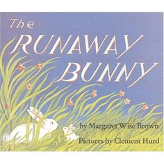The Runaway Bunny A little bunny keeps running away from his mother in an imaginative game of verbal hide-and-seek. The mother, of course, finds her little one every time in The Runaway Bunny. Best Baby Book, Seek First To Understand, Bunny Book, Seven Habits, 7 Habits, Margaret Wise Brown, Stephen Covey, Leader In Me, Good Night Moon