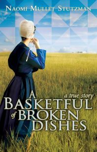 A Basketful of Broken Dishes: A True Story