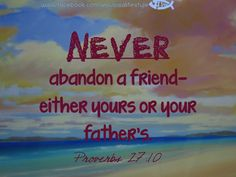 Proverbs 27:10 Proverbs 27, Book Of Proverbs, Faith Prayer, Faith In God, Scriptures, Bible Verses, Psalms Of David, You Need Jesus, Old Testament Bible