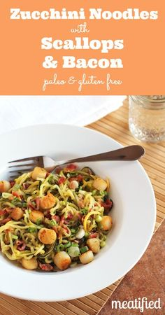 Zucchini Noodles with Bay Scallops & Bacon from meatified.com #paleo #glutenfree #whole30