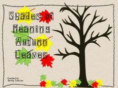 This activity is a great way to reinforce the CCSS: Shades of Meaning. This pack includes: ~Teacher Set up Directions ~Student Center Direction Sheet...just print, post and VOILA! ~12 sets (6 pages) of autumn colored leaves with Shades of Meaning words ~3 programmable autumn leaves pages ~12 Autumn Tree Mats ~1 programmable autumn tree mat ~Student record sheet ~Answer Autumn Trees, Autumn Leaves, Shades Of Meaning, Colored Leaves, Free Items, Meant To Be, Teacher, Student, Writing