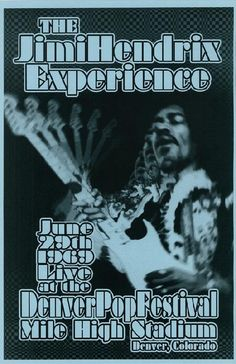 Commemorative concert poster for Jimi Hendrix at The Denver Pop Festival at The Mile High Station in Denver, CO in 11 X 17 inches on card stock. Hippie Posters, Rock Posters, Art Posters, Movie Posters, Festival Posters, Concert Posters, Affiche Jimi Hendrix, Music Love, Rock Music