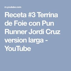 Receta #3 Terrina de Foie con Pun Runner Jordi Cruz version larga - YouTube Puns, Youtube, Gourmet, Recipes, Clean Puns, Word Games, Funny Puns, Word Play, Sight Word Games