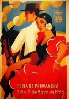 Vintage Travel Poster, Spain, Feria de Primavera (Festival of Spring. Vintage Travel Posters, Vintage Postcards, Vintage Advertisements, Vintage Ads, Devin Art, Vintage Magazine, Tourism Poster, Retro Poster, Flamenco Dancers