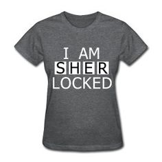 I am Sherlocked, I love this shirt.  Want please and thank you.