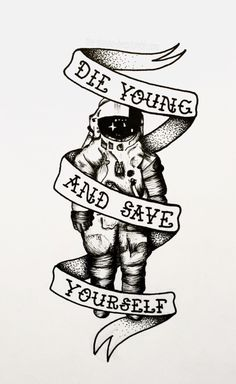 Just die young