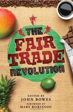 The Fair Trade Revolution by John Bowes. $20.00. Publisher: Pluto Press (January 15, 2011)