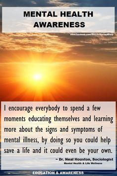 Mental Health Awareness ~ Dr. Neal Houston, Sociologist (Mental Health & Life Wellness) EDUCATION & AWARENESS www.facebook.com/TheLifeTherapyGroup