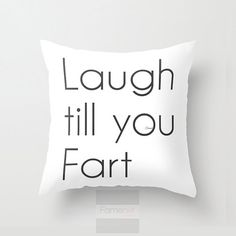 Hey, I found this really awesome Etsy listing at https://www.etsy.com/listing/214347400/funny-humorous-throw-pillow-case-funny