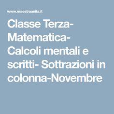 Classe Terza- Matematica- Calcoli mentali e scritti- Sottrazioni in colonna-Novembre November
