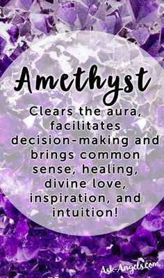 Amethyst clears the aura, facilitates decision-making and brings common sense, healing, divine love, inspiration, and intuition! #crystals #angels