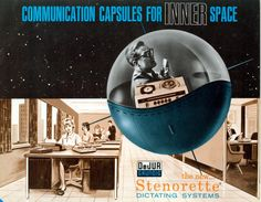 """""""Communication Capsules for Inner Space - the new...Stenorette Dictating Systems"""" by DeJur–Grundig  c1961"""