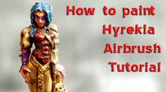 Hyrekia Sorceress Miniature How to Airbrush Painting Tutorial