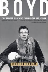 "Image result for ""Boyd: The Fighter Pilot Who Changed the Art of War"" by Robert Coram"