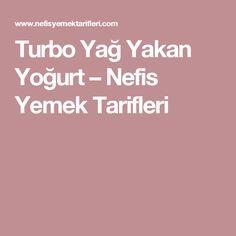 Turbo Yağ Yakan Yoğurt – Nefis Yemek Tarifleri