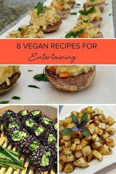 8 Vegan Recipes for Entertaining. Easy, healthy, vegan recipes for any day of the week!