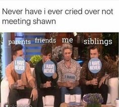Me!!!!!  but then I meet him cause I wouldn't stop crying