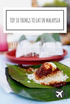 TOP 10 THINGS TO EAT IN MALAYSIA If you're visiting Malaysia, you are in for a real treat! This country is a food paradise. Here are the Top 10 Things you should eat when visiting Malaysia!