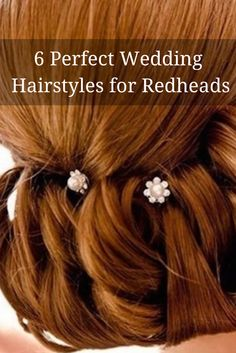 6 Perfect Hairstyles for #Redheads - Wedding - Hair For Wedding