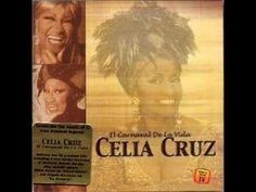 Celia Cruz ~ La Vida Es Un Carnaval...life needs to be celebrated, like a carnival, no matter what bad moments exist