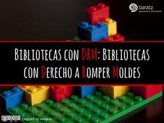 Bibliotecas con DRM: Bibliotecas con Derecho a Romper Moldes