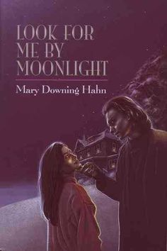 a brief overview of look for me by moonlight by mary downing hahn Mary downing hahn essay examples  a brief overview of look for me by moonlight by mary downing hahn 427 words 1 page an introduction to the essay on the topic .