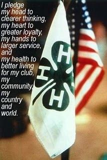 The 4-H Pledge- Proud (former) 4H-er!! Can't wait to have kids and put them in it :)