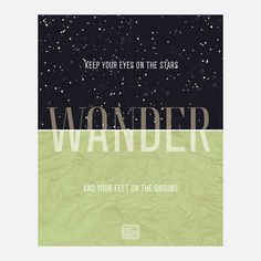 """""""Keep Your Eyes on the Stars and Your Feet on the Ground"""" Poster (Wander via Fab)"""