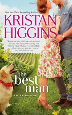 Contemporary Romances to Read Over and Over. : The Best Man, by Kristan Higgins (Book 1 in the Blue Heron series) Romance Authors, Romance Books, Kristan Higgins, Good Books, Books To Read, Somebody To Love, All I Ever Wanted, Blue Heron, So Little Time
