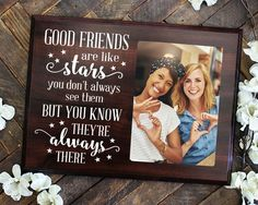 Good Friends are Like Stars Sign Picture Frame Friend Gift Best Friend Gift Bridesmaid Gift for Bridesmaid Proposal Long Distance Friendship