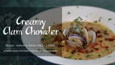 Creamy Paleo Clam Chowder - Health Starts in the Kitchen