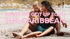 What we got up to in the Caribbean!