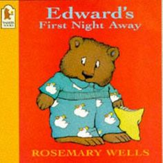 Edward's First Night Away, by Rosemary Wells