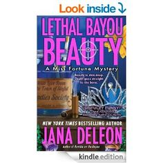 Amazon.com: Lethal Bayou Beauty (A Miss Fortune Mystery) eBook: Jana DeLeon: Kindle Store