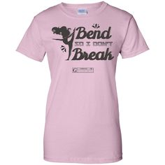 "NOT SOLD IN STORES! Show off your fitness enthusiasm and your personality with these awesome ""I Bend So I Don't Break"" Ladies Tees & Tanks by GYMRATED® - sure to get a laugh every time! Guaranteed saf"