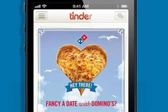 Domino's Pizza : uses dating app Tinder to offer tasty deals on Valentine's Day (February 2014)