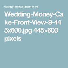 Wedding-Money-Cake-Front-View-9-445x600.jpg 445×600 pixels