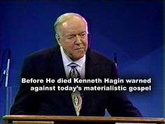 Before He died Kenneth Hagin warned against today's materialistic gospel. By J. Lee Grady Charismatic Bible teacher Kenneth Hagin Sr. is considered the father of the so-called prosperity gospel. ...