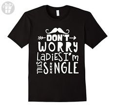 Mens Don't Worry Ladies I'm Still Single - Funny T-Shirt for Boys XL Black - Funny shirts (*Amazon Partner-Link)