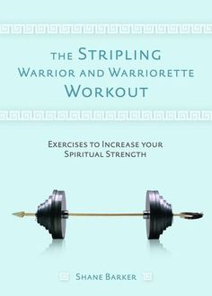 stripling warrior and warriorette workout- exercises to increase your spiritual strength