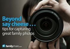 FamilyShare.com | Beyond say cheese . . . tips for capturing great family photos