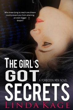 The Girl's Got Secrets (Forbidden Men #7) by Linda Kage - love linda and this book and this series!