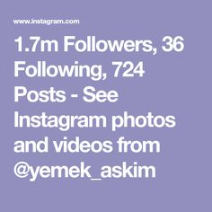 1.7m Followers, 36 Following, 724 Posts - See Instagram photos and videos from @yemek_askim