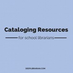 Free cataloging resources for school librarians | DeepLibrarian.com