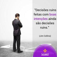 Pense bem antes de tomar suas decisões.      #coaching #rodrigomourao #rmfactory #mindset #consultoria #negocios #empreendedorismo #bomdia