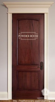 Powder room Uppercase Living vinyl sign for your bathroom door. Love this idea I am so terrible at explaining where the bathroom door is. This would make it so I can just say the door in the hall with the powder room sign on it! http://heatherswiers.uppercaseliving.net  #home #bathroom #powderroom