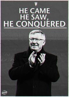 He came, he saw, he conquered. Former manager Sir Alex Ferguson. Manchester United Old Trafford, Manchester United Legends, Manchester United Players, British Football, Best Football Team, Manchester United Wallpaper, Sir Alex Ferguson, Premier League Champions, Man United